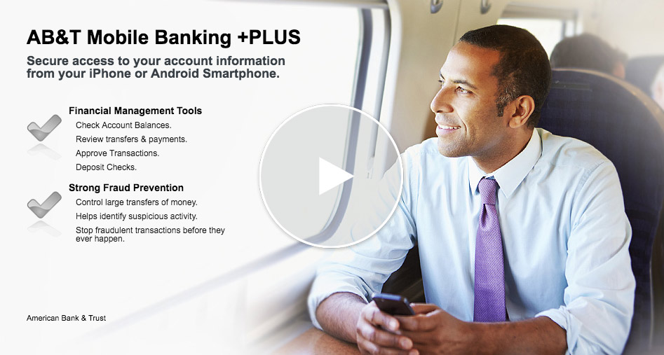AB&T Mobile Banking +PLUS (video will open in new window)